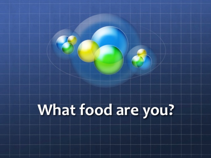 What food are you?